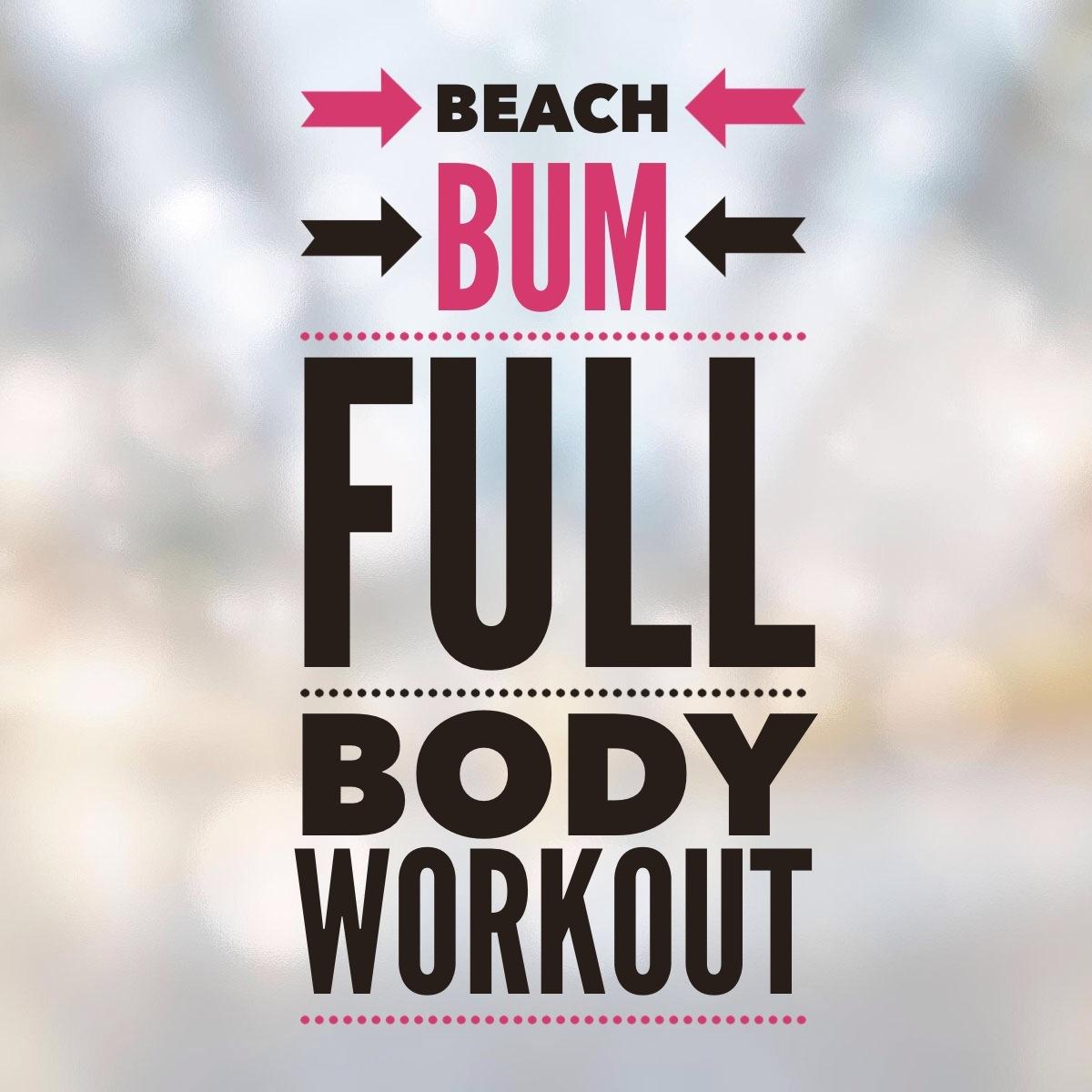 Beach Bum Full Body Workout