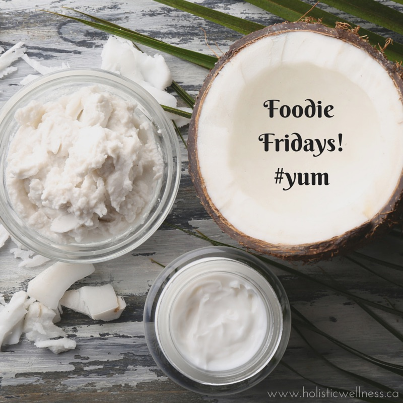 Foodie Fridays – Homemade Coconut Butter